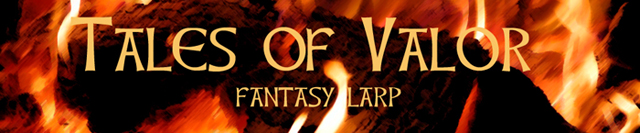 Welcome to Tales of Valor: A Celtic Fantasy LARP